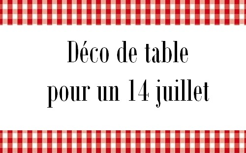 d co de table pour le 14 juillet la cuisine de circ e. Black Bedroom Furniture Sets. Home Design Ideas